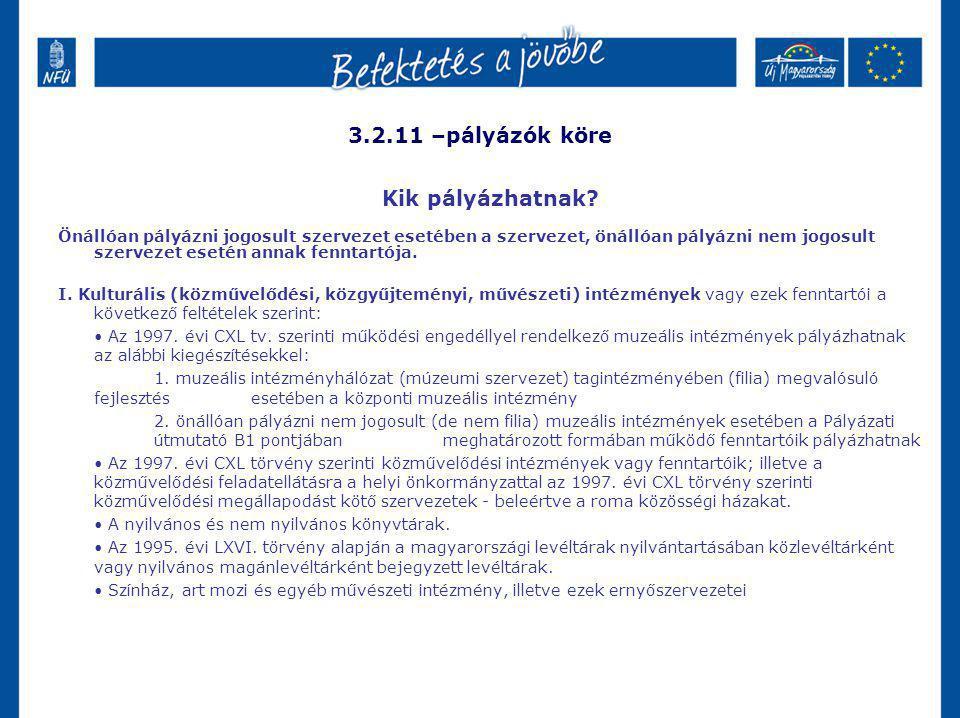 3.2.11 –pályázók köre II.Alapfokú művészetoktatási intézmények.