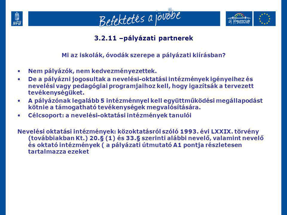 3.2.11 –pályázati partnerek Mi az iskolák, óvodák szerepe a pályázati kiírásban.