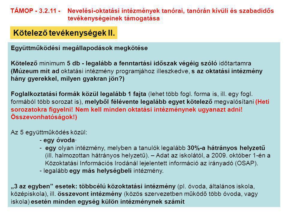 TÁMOP - 3.2.11 - Nevelési-oktatási intézmények tanórai, tanórán kívüli és szabadidős tevékenységeinek támogatása Kötelező tevékenységek II.