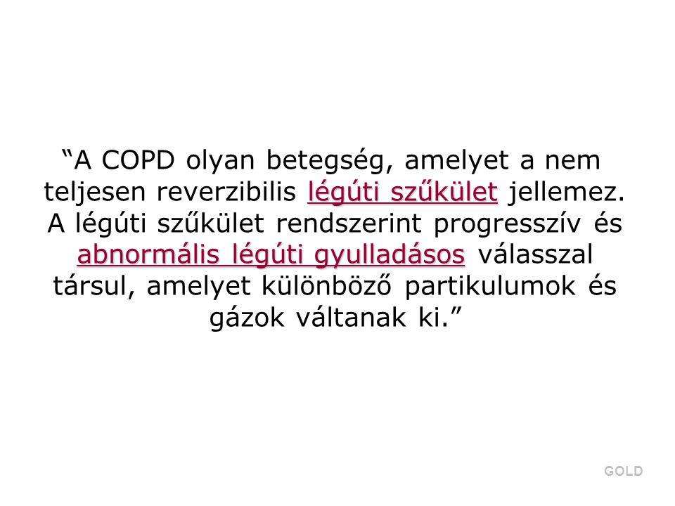 """légúti szűkület abnormális légúti gyulladásos """"A COPD olyan betegség, amelyet a nem teljesen reverzibilis légúti szűkület jellemez. A légúti szűkület"""