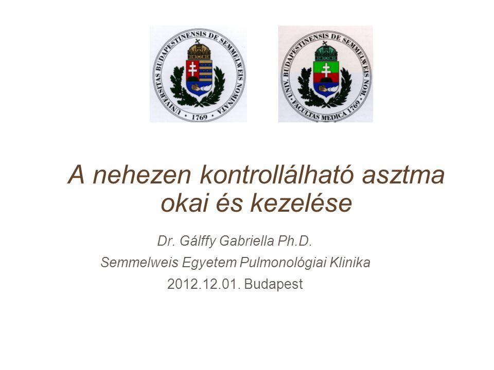 A nehezen kontrollálható asztma okai és kezelése Dr. Gálffy Gabriella Ph.D. Semmelweis Egyetem Pulmonológiai Klinika 2012.12.01. Budapest