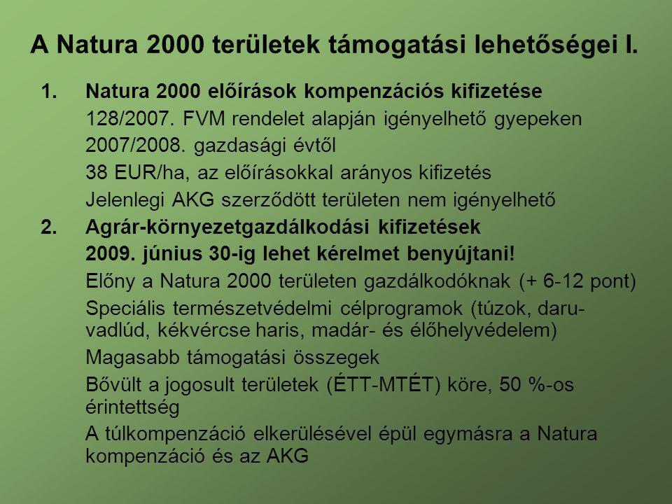 1.Natura 2000 előírások kompenzációs kifizetése 128/2007. FVM rendelet alapján igényelhető gyepeken 2007/2008. gazdasági évtől 38 EUR/ha, az előírások