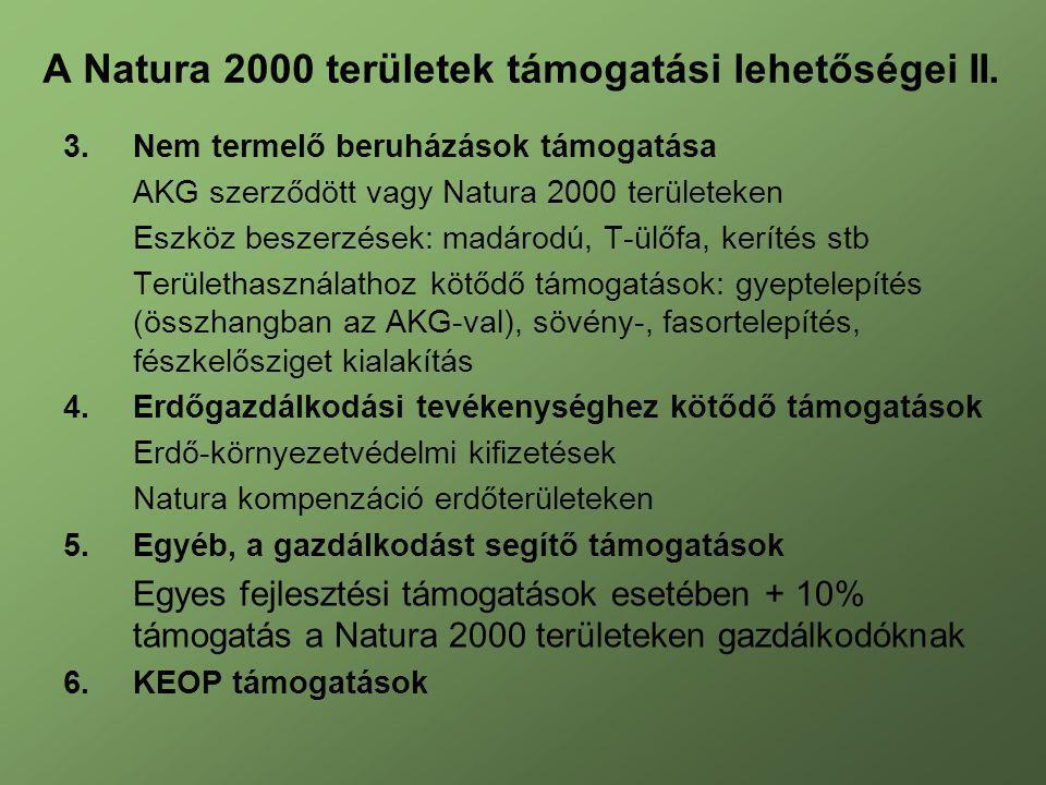 3.Nem termelő beruházások támogatása AKG szerződött vagy Natura 2000 területeken Eszköz beszerzések: madárodú, T-ülőfa, kerítés stb Területhasználatho
