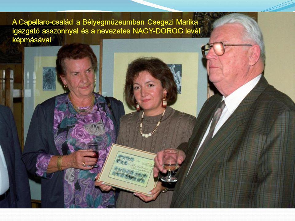 A Capellaro-család a Bélyegmúzeumban Csegezi Marika igazgató asszonnyal és a nevezetes NAGY-DOROG levél képmásával