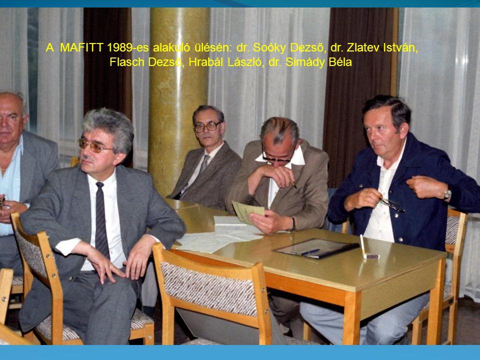 A MAFITT 1989-es alakuló ülésén: dr. Soóky Dezső, dr. Zlatev István, Flasch Dezső, Hrabál László, dr. Simády Béla
