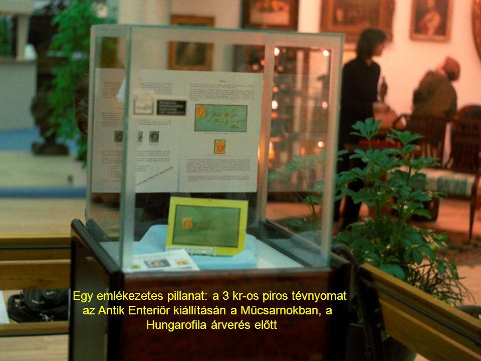 Egy emlékezetes pillanat: a 3 kr-os piros tévnyomat az Antik Enteriőr kiállításán a Műcsarnokban, a Hungarofila árverés előtt