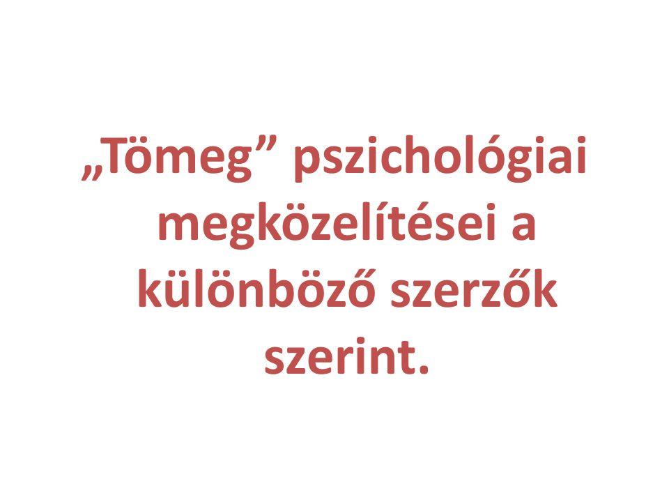 """""""Tömeg"""" pszichológiai megközelítései a különböző szerzők szerint."""