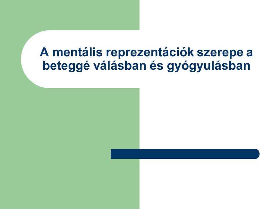 A mentális reprezentációk szerepe a beteggé válásban és gyógyulásban