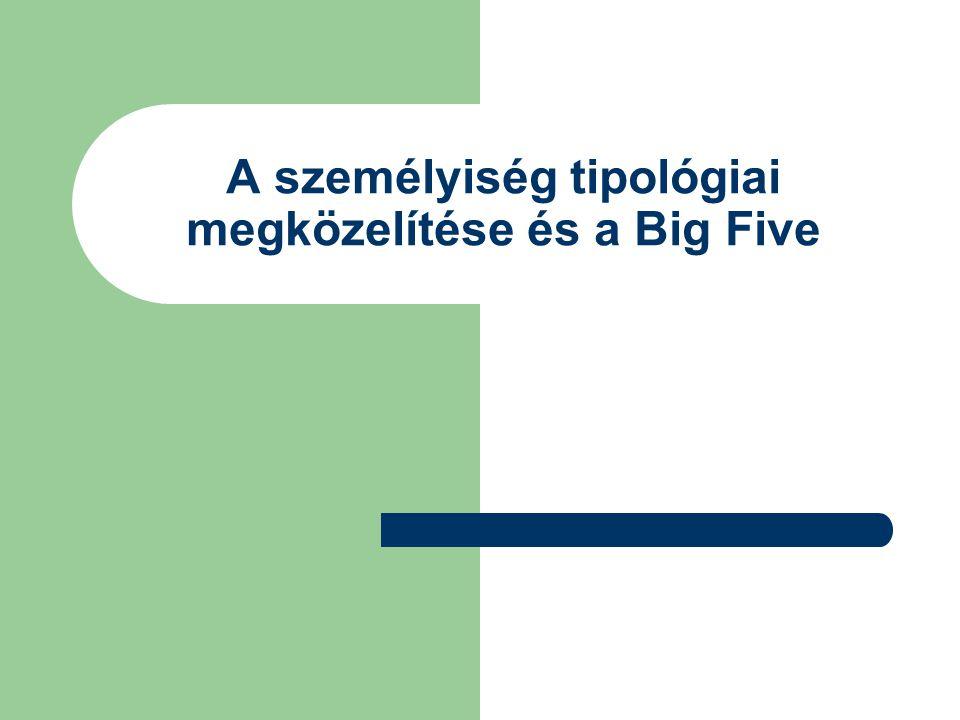 A személyiség tipológiai megközelítése és a Big Five