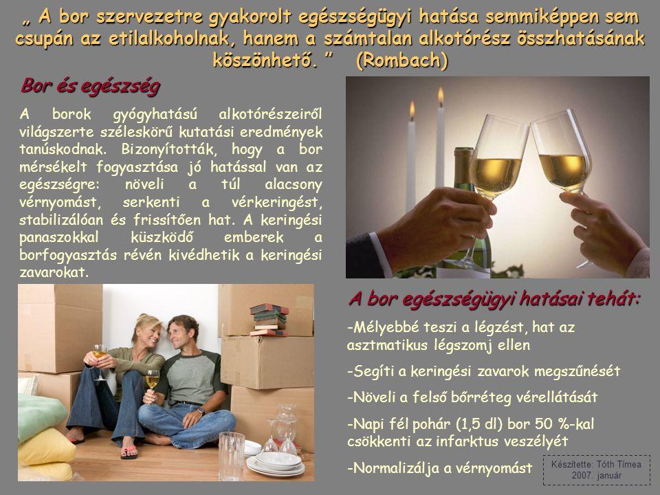 """"""" A bor a legegészségesebb és leghigiénikusabb valamennyi ital közül. """" (Louis Pasteur)  Tolnai  Tolnai borvidék :Adottságai olyanok, mint a Szekszá"""