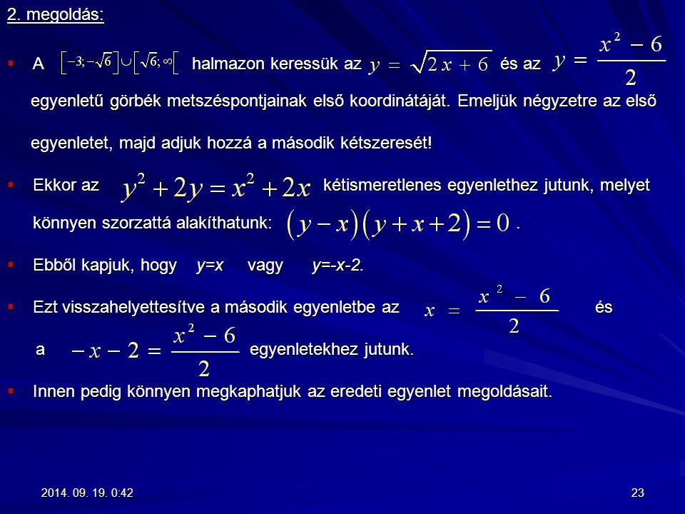 2. megoldás:  A halmazon keressük az és az egyenletű görbék metszéspontjainak első koordinátáját. Emeljük négyzetre az első egyenletű görbék metszésp