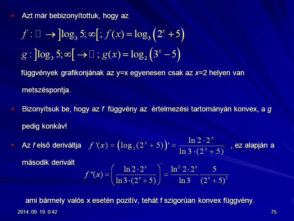  Azt már bebizonyítottuk, hogy az függvények grafikonjának az y=x egyenesen csak az x=2 helyen van metszéspontja. függvények grafikonjának az y=x egy
