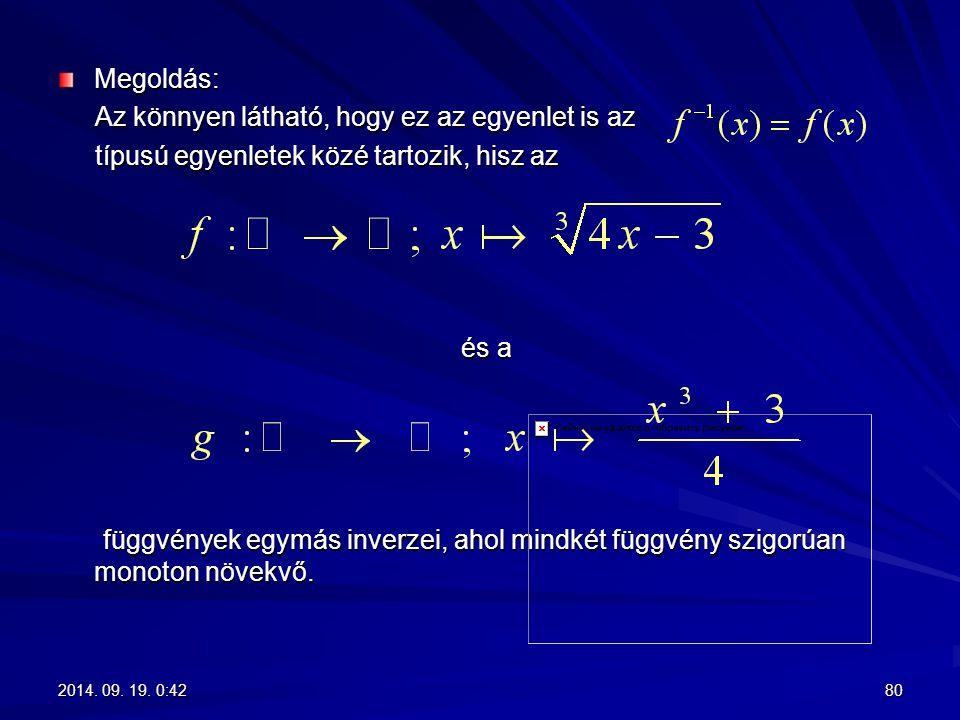 Megoldás: Az könnyen látható, hogy ez az egyenlet is az Az könnyen látható, hogy ez az egyenlet is az típusú egyenletek közé tartozik, hisz az típusú