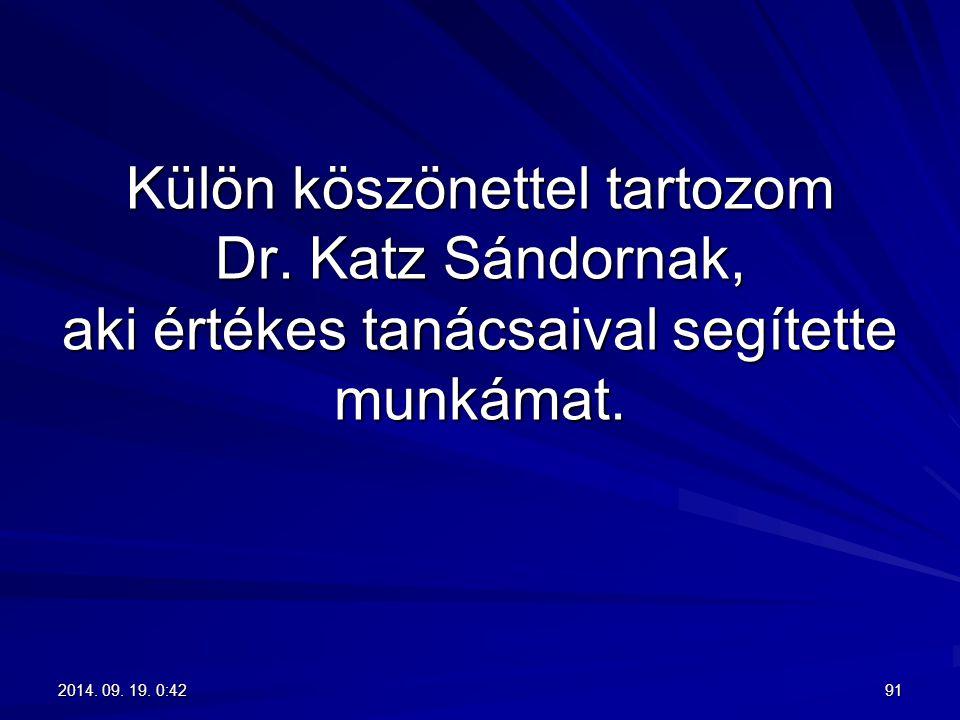 Külön köszönettel tartozom Dr. Katz Sándornak, aki értékes tanácsaival segítette munkámat. 2014. 09. 19. 0:442014. 09. 19. 0:442014. 09. 19. 0:442014.