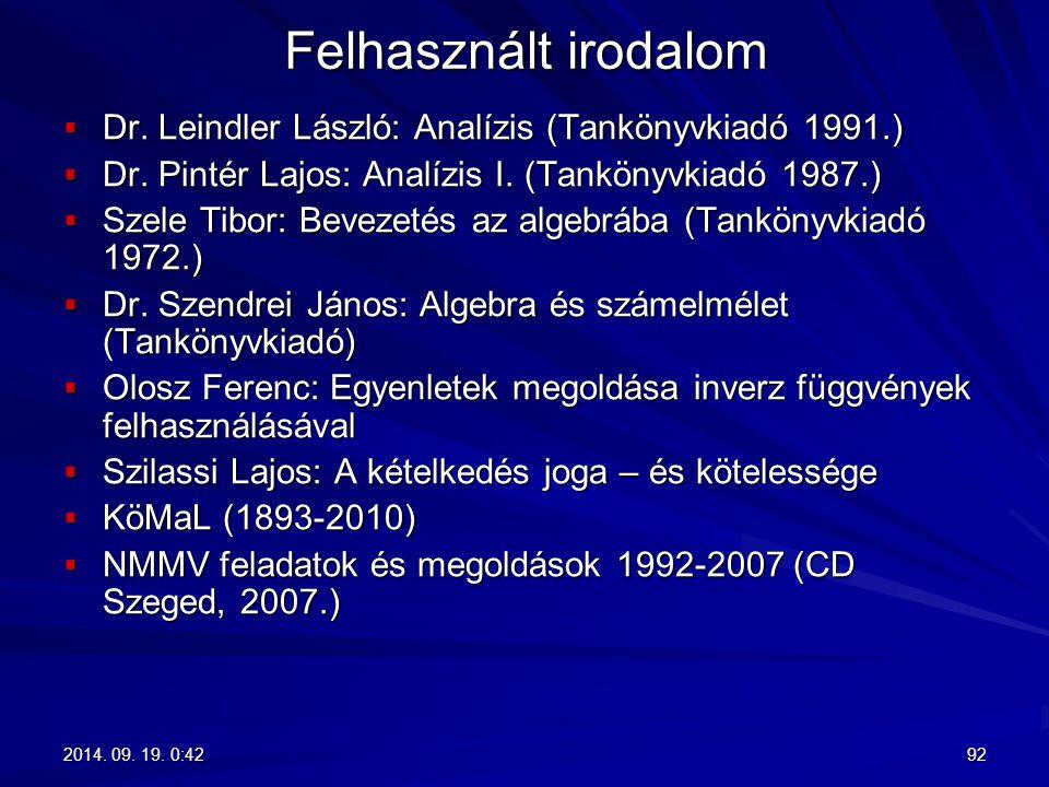 Felhasznált irodalom  Dr. Leindler László: Analízis (Tankönyvkiadó 1991.)  Dr. Pintér Lajos: Analízis I. (Tankönyvkiadó 1987.)  Szele Tibor: Beveze
