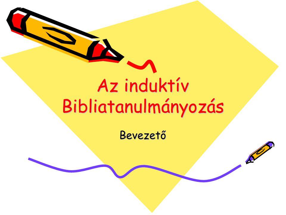 Az induktív Bibliatanulmányozás Bevezető