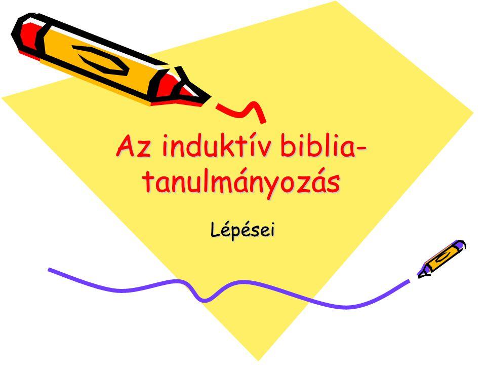 Az induktív biblia- tanulmányozás Lépései