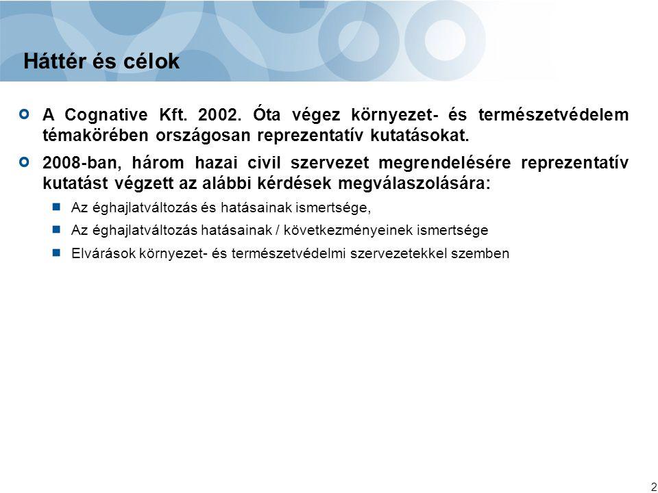 2 Háttér és célok A Cognative Kft. 2002. Óta végez környezet- és természetvédelem témakörében országosan reprezentatív kutatásokat. 2008-ban, három ha