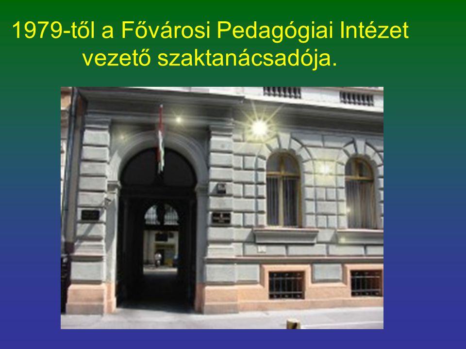 1979-től a Fővárosi Pedagógiai Intézet vezető szaktanácsadója.
