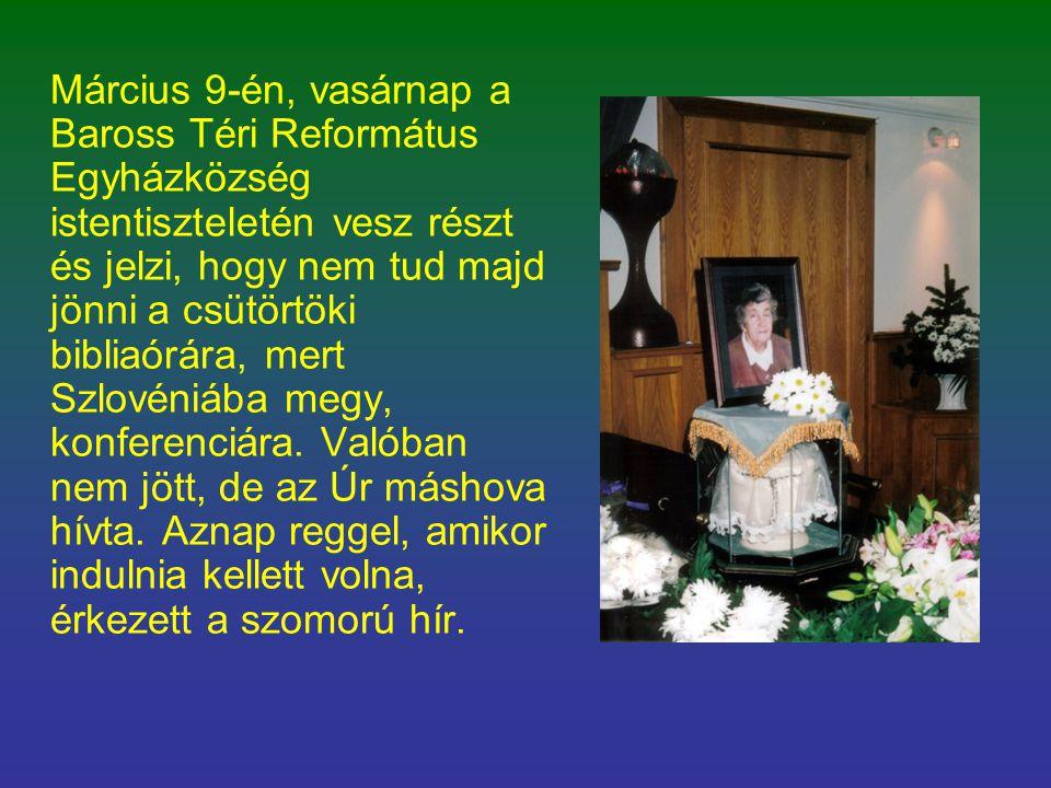 Március 9-én, vasárnap a Baross Téri Református Egyházközség istentiszteletén vesz részt és jelzi, hogy nem tud majd jönni a csütörtöki bibliaórára, m