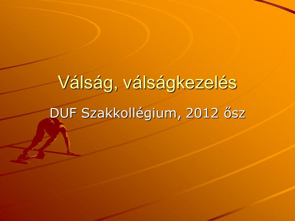 Válság, válságkezelés DUF Szakkollégium, 2012 ősz