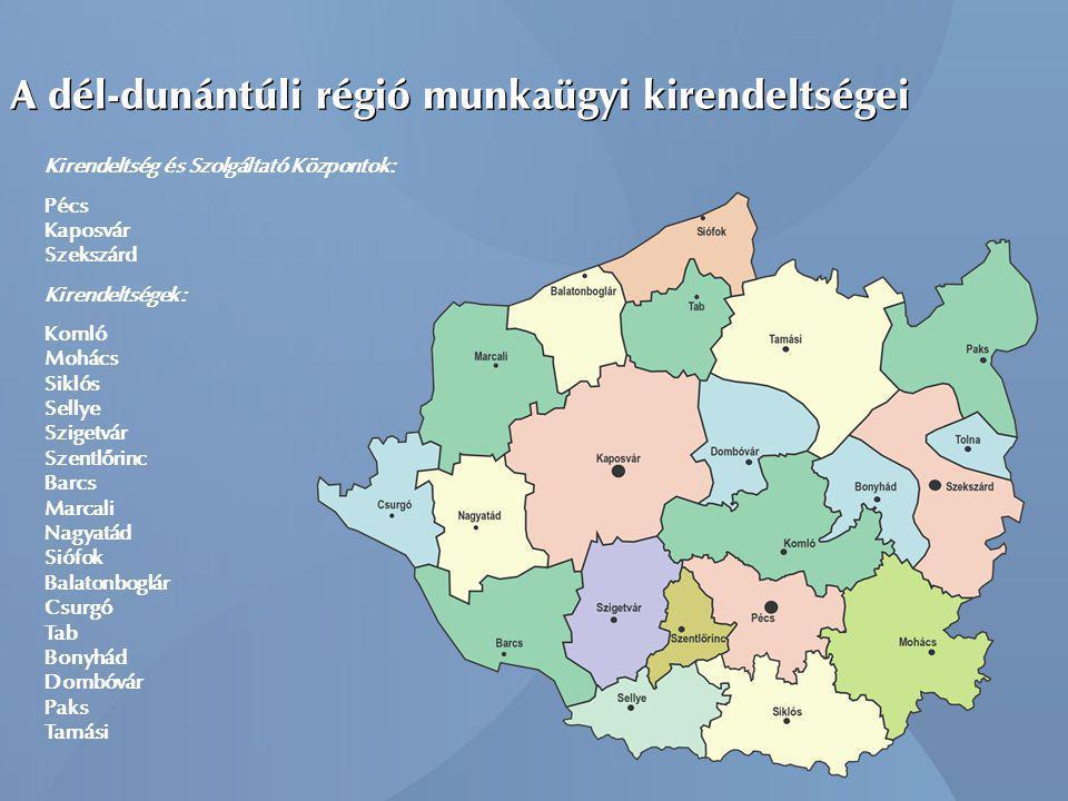 A dél-dunántúli régió munkaügyi kirendeltségei Kirendeltség és Szolgáltató Központok: Pécs Kaposvár Szekszárd Kirendeltségek: Komló Mohács Siklós Sell