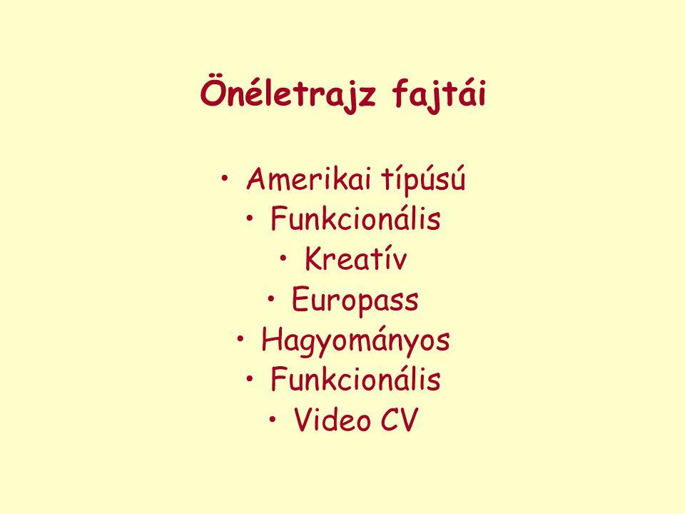 Önéletrajz fajtái Amerikai típúsú Funkcionális Kreatív Europass Hagyományos Funkcionális Video CV