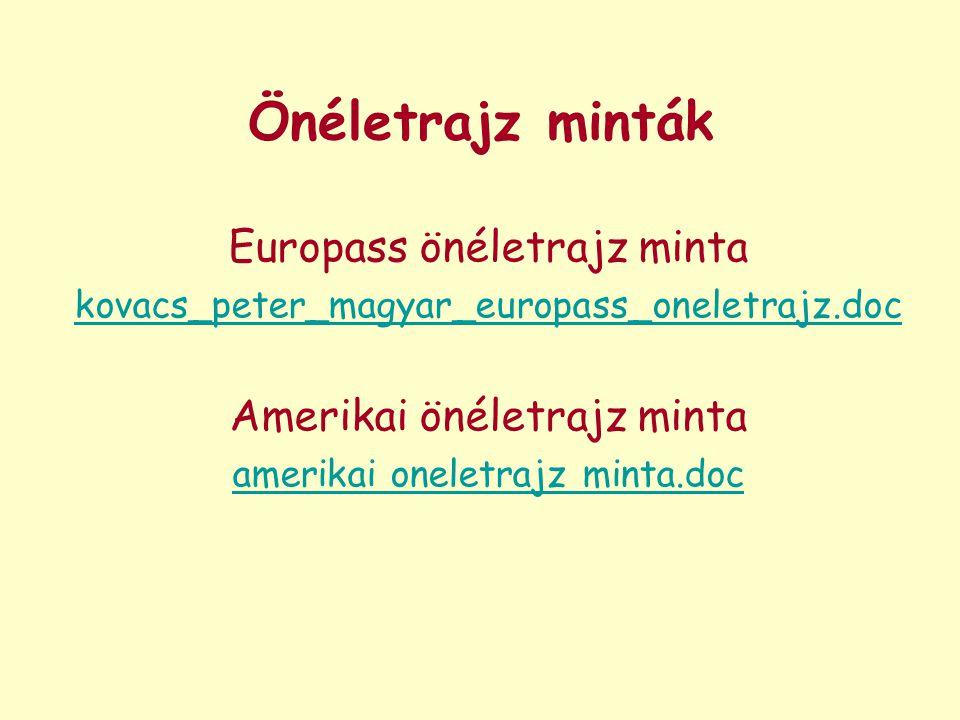 Önéletrajz minták Europass önéletrajz minta kovacs_peter_magyar_europass_oneletrajz.doc Amerikai önéletrajz minta amerikai oneletrajz minta.doc
