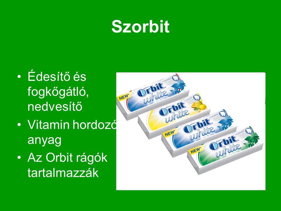 Szorbit Édesítő és fogkőgátló, nedvesítő Vitamin hordozó anyag Az Orbit rágók tartalmazzák