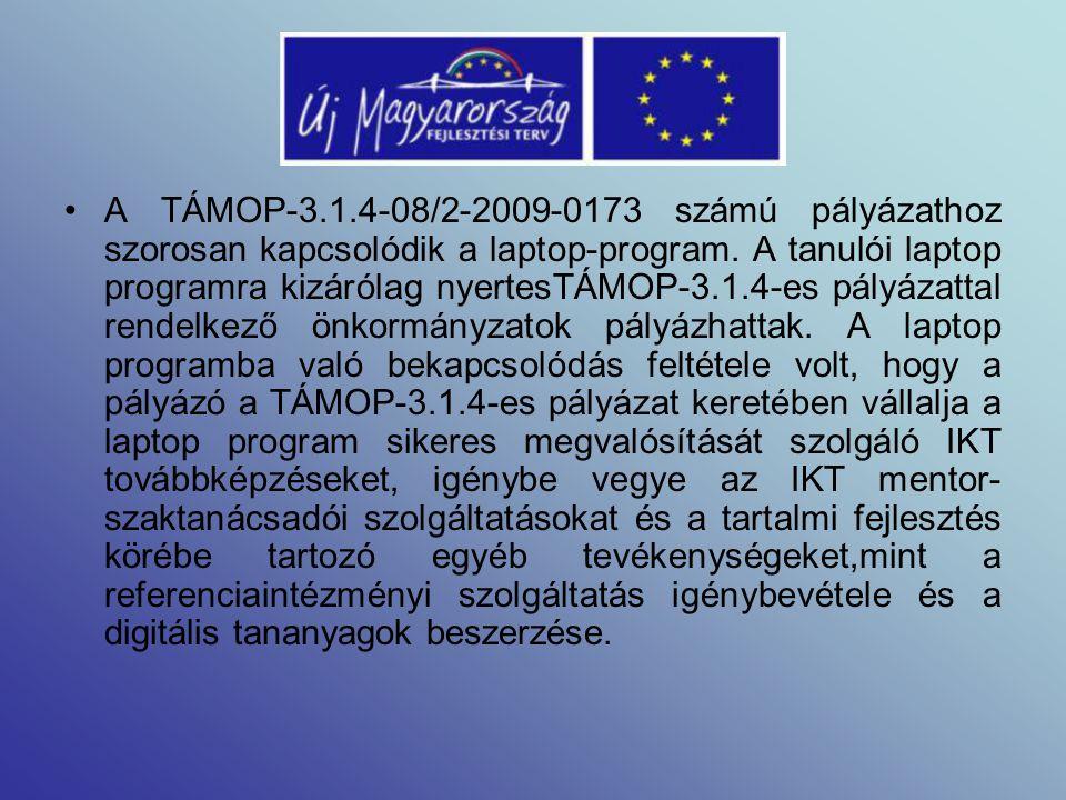 A TÁMOP-3.1.4-08/2-2009-0173 számú pályázathoz szorosan kapcsolódik a laptop-program.