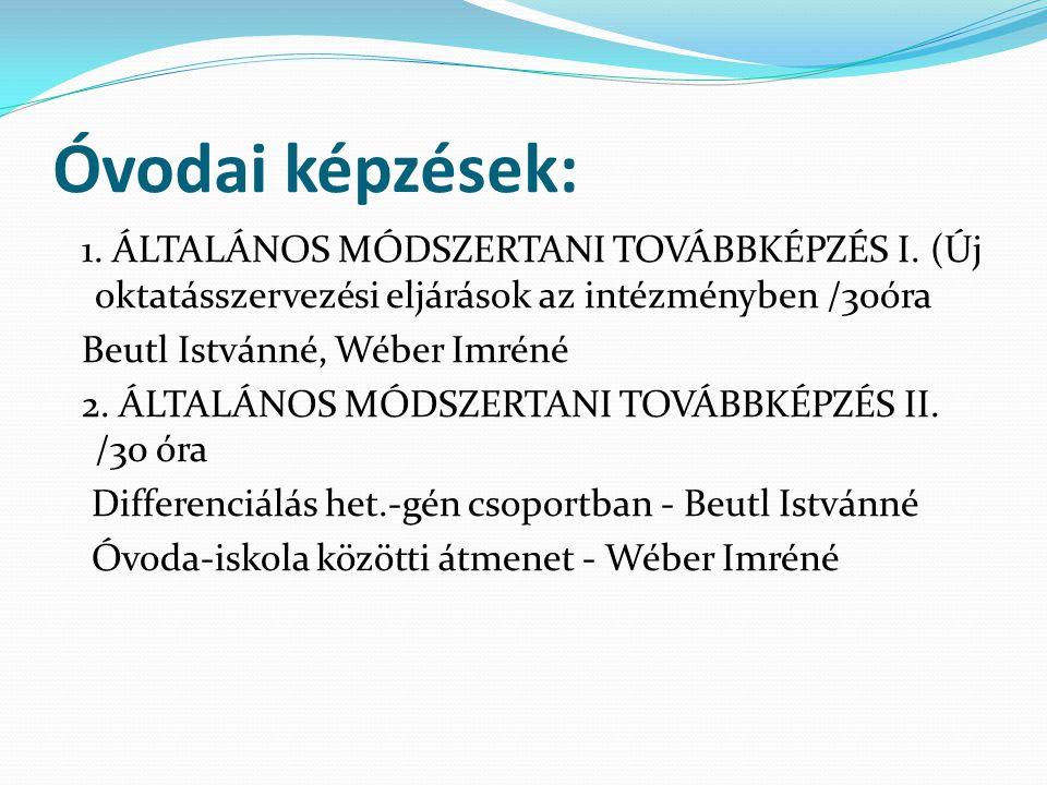 Óvodai képzések: 1.ÁLTALÁNOS MÓDSZERTANI TOVÁBBKÉPZÉS I.