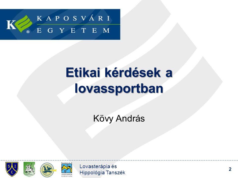 Etikai kérdések a lovassportban Kövy András Lovasterápia és Hippológia Tanszék 2