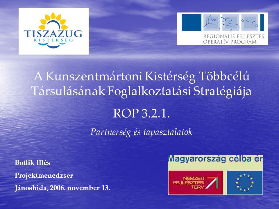 A Kunszentmártoni Kistérség Többcélú Társulásának Foglalkoztatási Stratégiája ROP 3.2.1.
