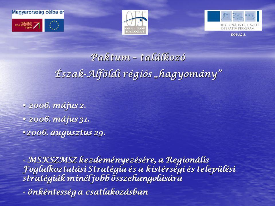 """ROP 3.2.3. Paktum – találkozó Észak-Alföldi régiós """"hagyomány  2006."""
