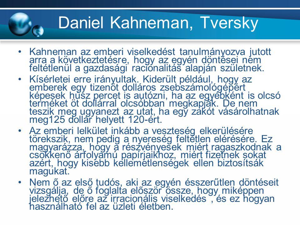 Daniel Kahneman, Tversky Kahneman az emberi viselkedést tanulmányozva jutott arra a következtetésre, hogy az egyén döntései nem feltétlenül a gazdaság