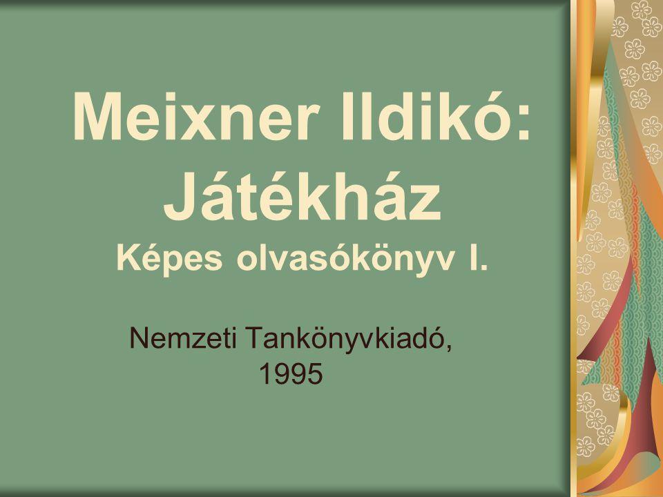 Meixner Ildikó: Játékház Képes olvasókönyv I. Nemzeti Tankönyvkiadó, 1995
