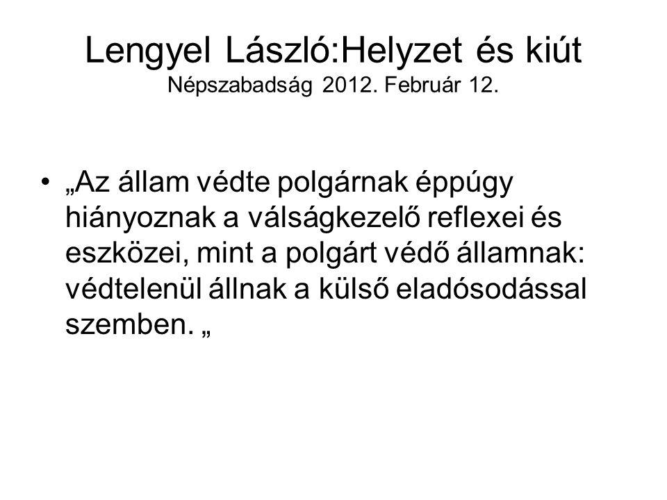 Lengyel László:Helyzet és kiút Népszabadság 2012. Február 12.