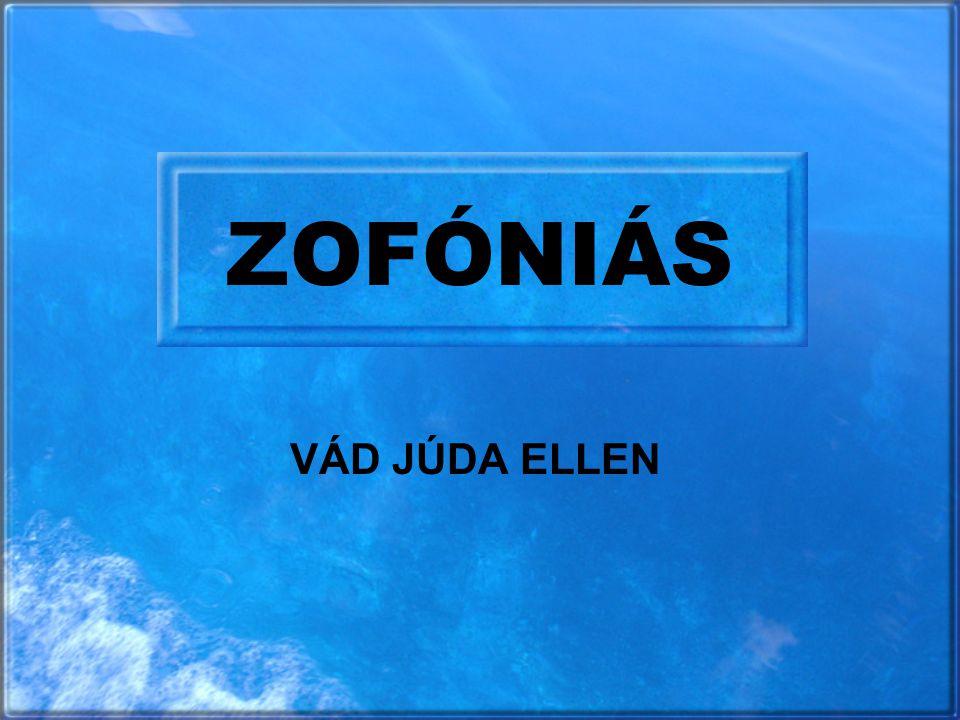 ZOFÓNIÁS VÁD JÚDA ELLEN