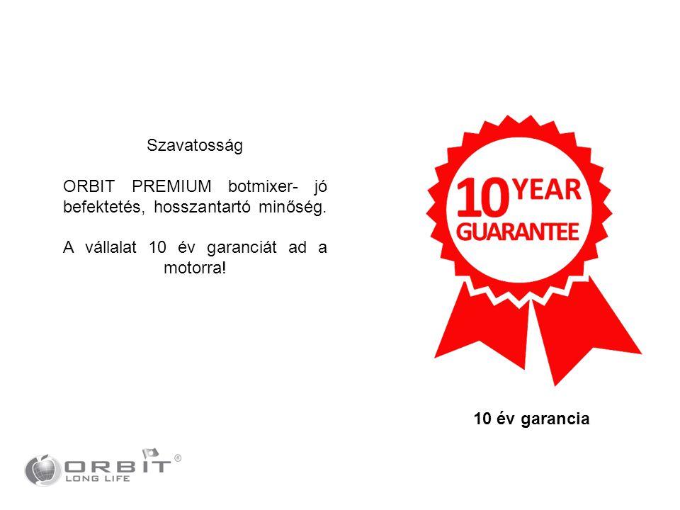 Szavatosság ORBIT PREMIUM botmixer- jó befektetés, hosszantartó minőség. A vállalat 10 év garanciát ad a motorra! 10 év garancia