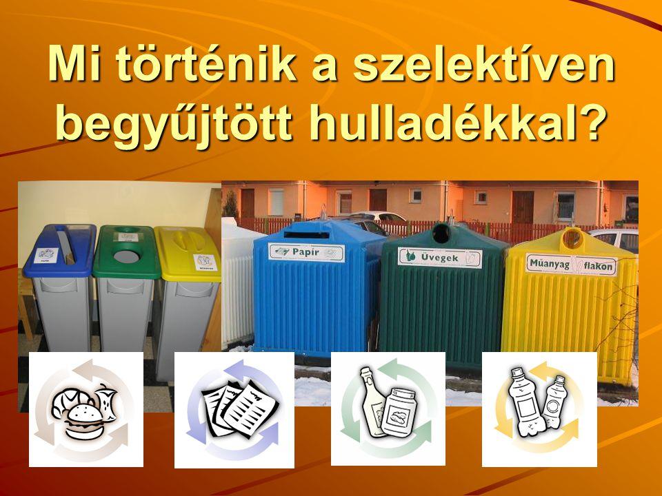 Fajtánként összegyűjtik Más-más napokon a papírt, a műanyag palackokat, az üvegeket és a fémeket.