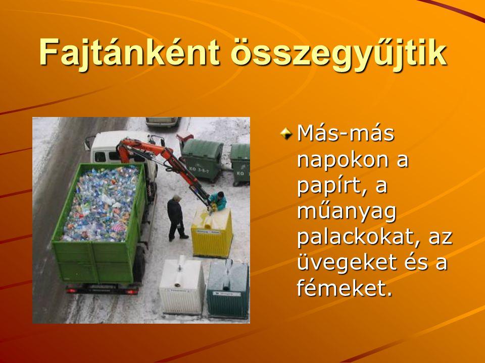 Válogatják A szennyező, a nem hasznosítható anyagokat, kiválogatják a hasznos hulladékból