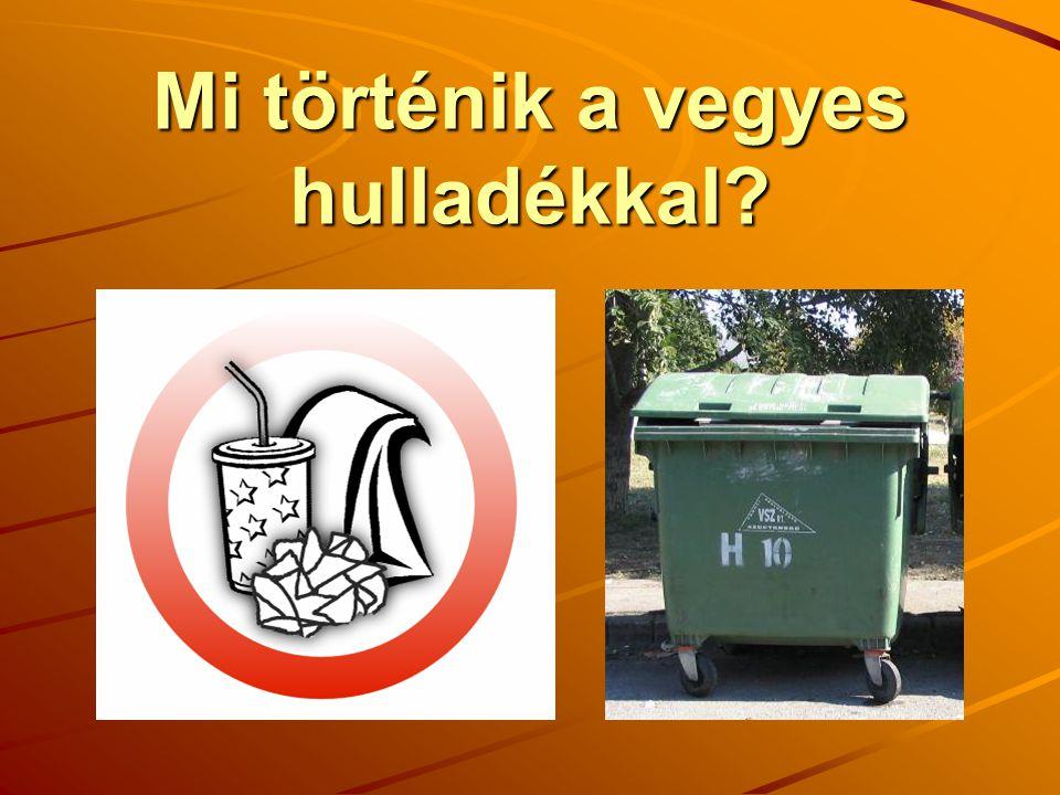 Mi történik a vegyes hulladékkal?