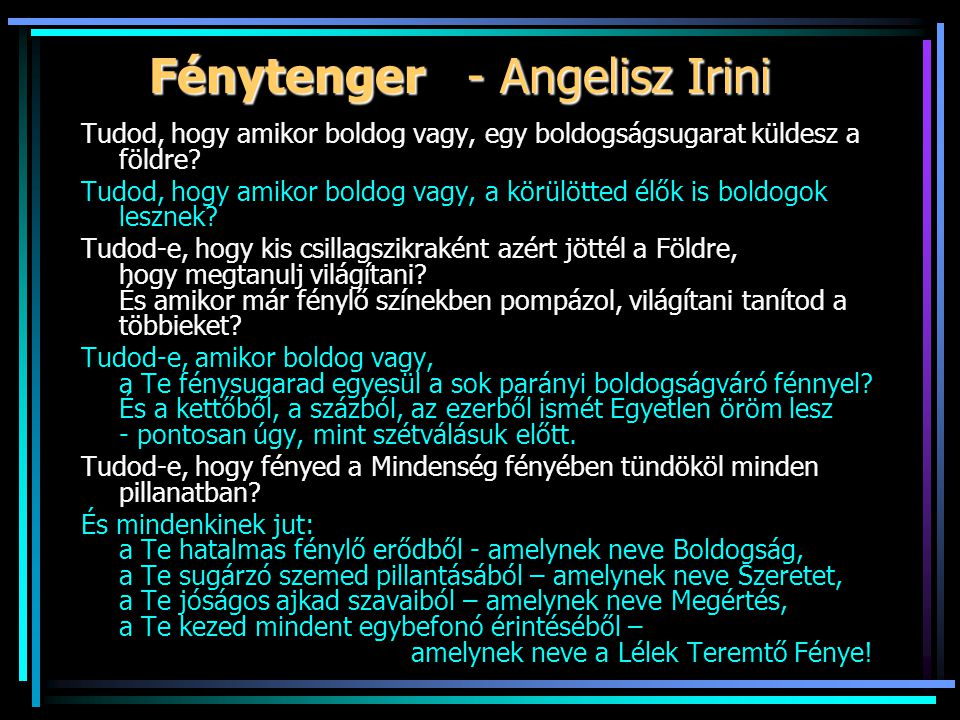 Fénytenger - Angelisz Irini Tudod, hogy amikor boldog vagy, egy boldogságsugarat küldesz a földre.