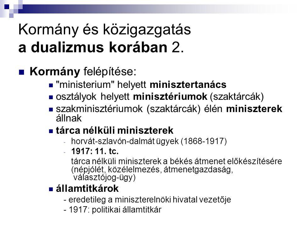 Kormány és közigazgatás a dualizmus korában 2. Kormány felépítése: