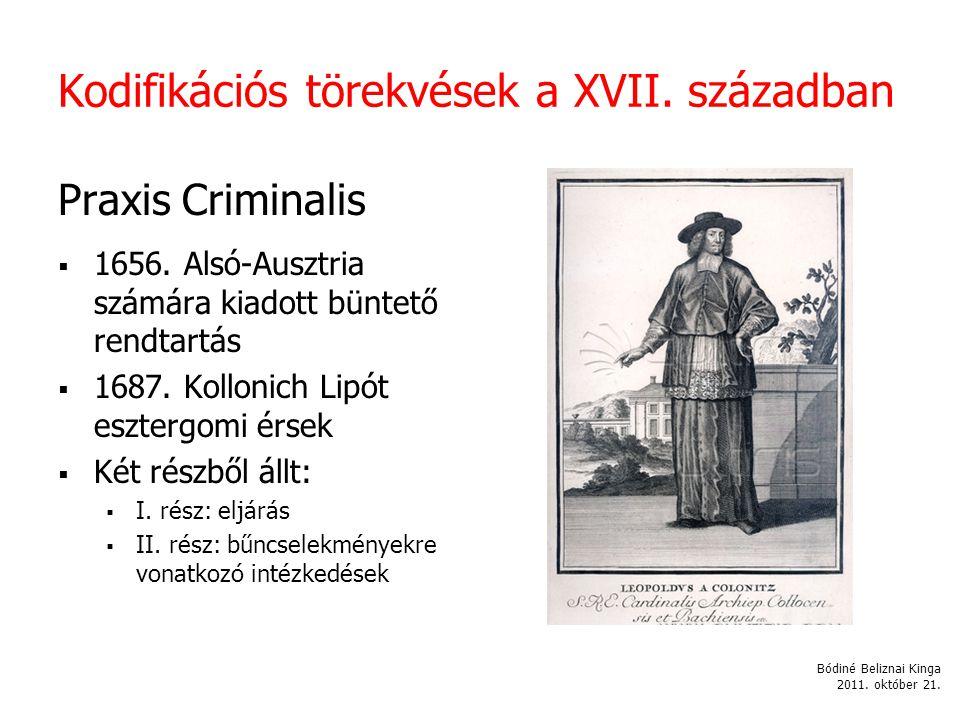 Kodifikációs törekvések a XVII.században Praxis Criminalis  1656.