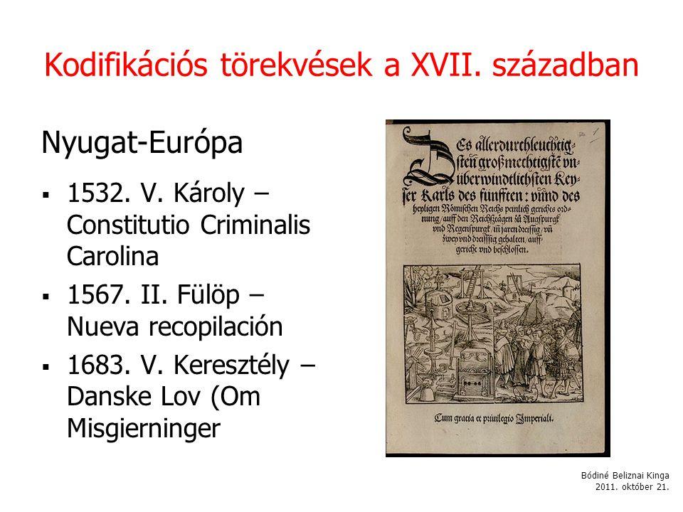 Kodifikációs törekvések a XVII.században Nyugat-Európa  1532.