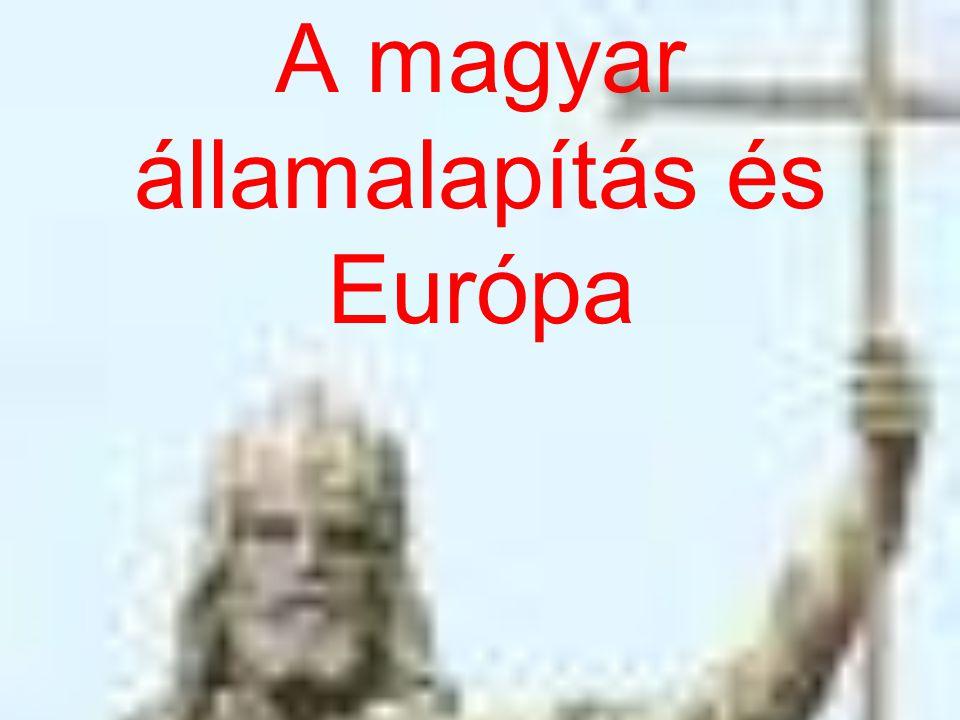 A magyar államalapítás és Európa