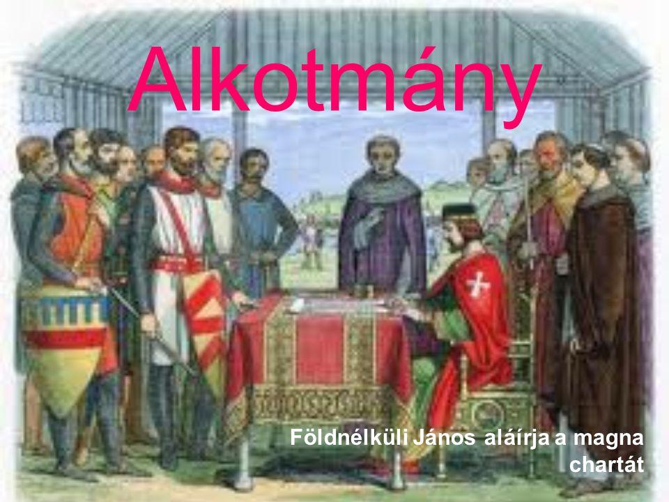 Alkotmány Földnélküli János aláírja a magna chartát