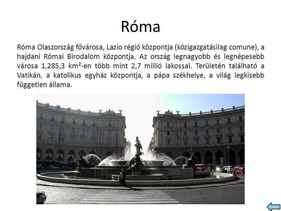 Róma Róma Olaszország fővárosa, Lazio régió központja (közigazgatásilag comune), a hajdani Római Birodalom központja. Az ország legnagyobb és legnépes