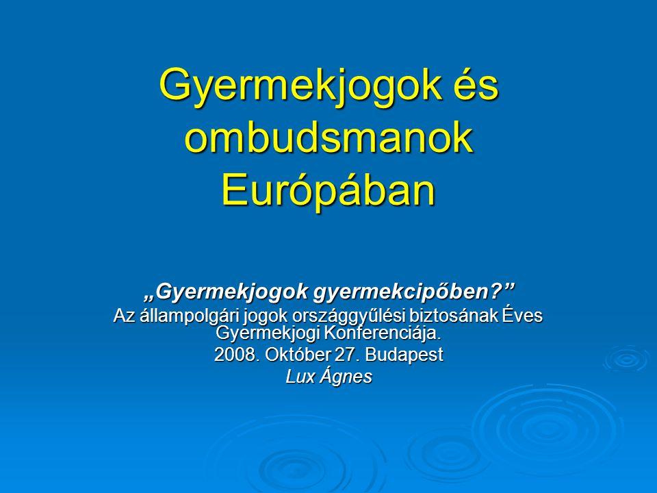 """Gyermekjogok és ombudsmanok Európában """"Gyermekjogok gyermekcipőben? Az állampolgári jogok országgyűlési biztosának Éves Gyermekjogi Konferenciája."""